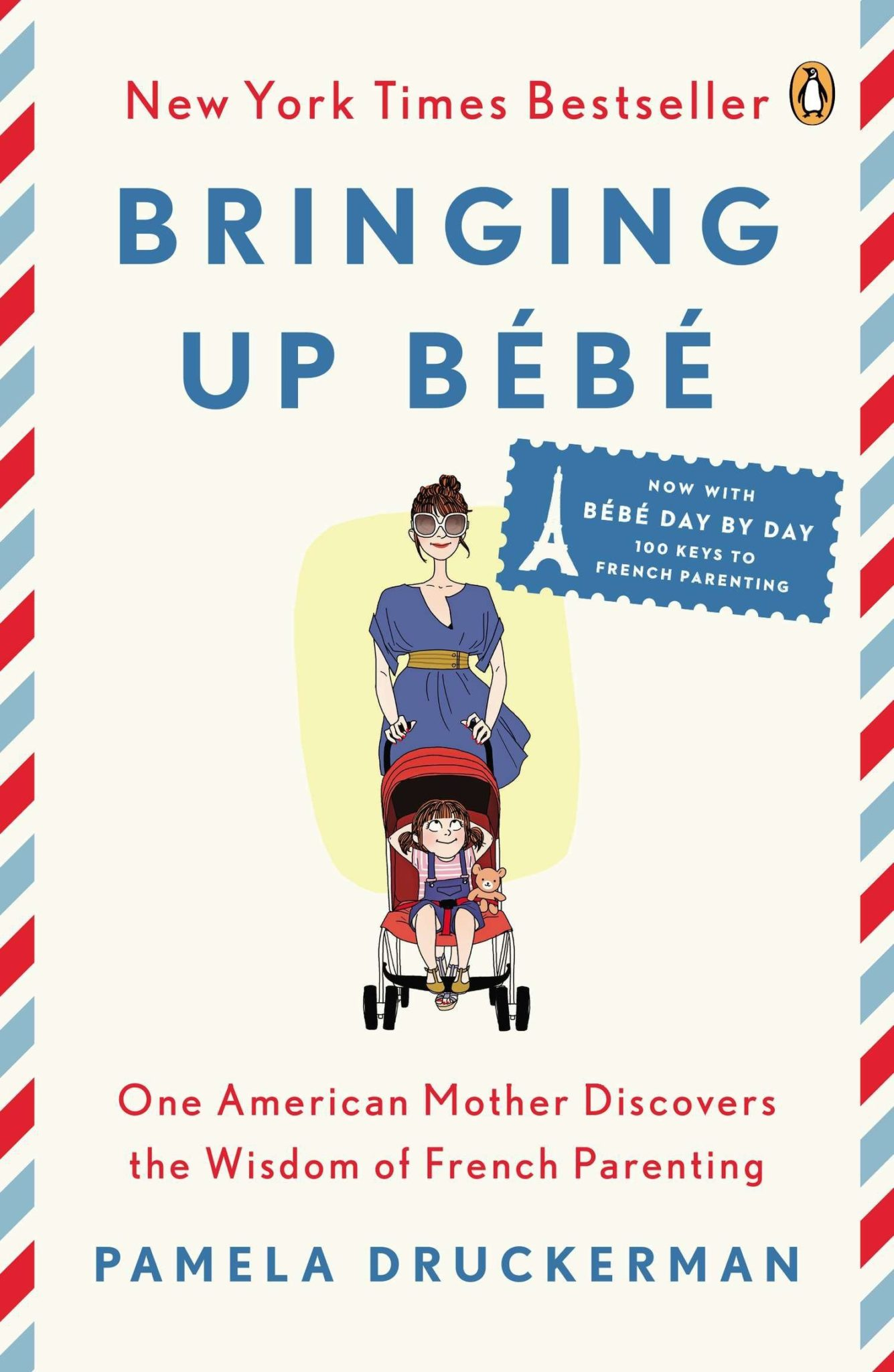 Bringing Up Bébé- One American Mother Discovers the Wisdom of French Parenting
