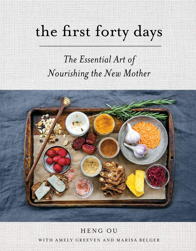 The First Forty Days- The Essential Art of Nourishing the New Mother